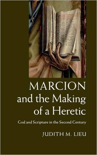 Marcion Making of a Heretic